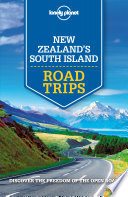 Lonely Planet New Zealand s South Island Road Trips
