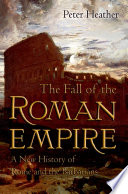 The Fall of the Roman Empire The Perennial Mysteries Of World History