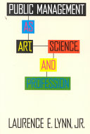 Public Management as Art, Science, and Profession