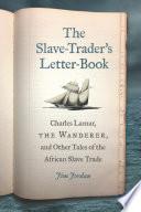 The Slave Trader s Letter Book