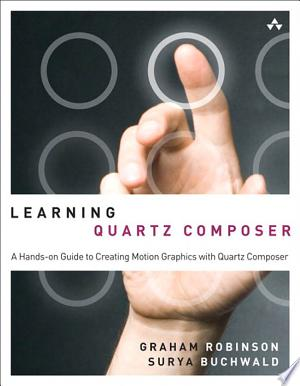 Learning Quartz Composer: A Hands-on Guide to Creating Motion Graphics with Quartz Composer - ISBN:9780321636942