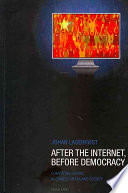 After the Internet  Before Democracy