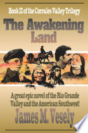 The Awakening Land A Novel of the Rio Grande Valley