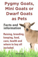 Pygmy Goats As Pets  Pygmy Goats  Mini Goats Or Dwarf Goats