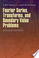 Fourier Series Transforms And Boundary Value Problems book