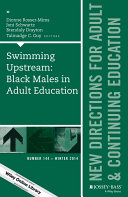 Swimming Upstream: Black Males in Adult Education