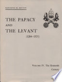 The Papacy and the Levant, 1204-1571
