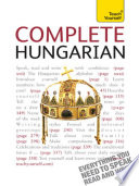 Complete Hungarian Beginner to Intermediate Book and Audio Course Which Takes You Effortlessly From