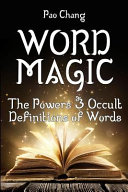 Word Magic: The Powers and Occult Definitions of Words