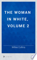The Woman In White Volume 2