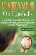 No More Walking on Eggshells