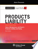 Casenote Legal Briefs for Product Liability  Keyed to Owen  Montgomery  and Davis