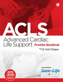 Advanced Cardiac Life Support  ACLS  Provider Handbook