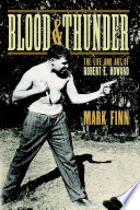 Blood And Thunder The Life And Art Of Robert E Howard