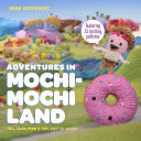 Adventures in Mochimochi Land 25 Different Amigurumi Creatures