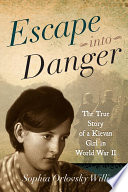 Escape into Danger A Young Girl S Perilous Adventures And