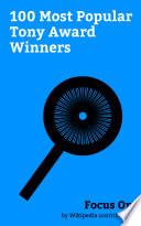 Focus On: 100 Most Popular Tony Award Winners