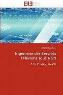 illustration du livre Ingénierie Des Services Télécoms Sous Ngn