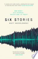Six Stories by Matt Wesolowski