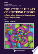 State Of The Art Of Neutrino Physics  The  A Tutorial For Graduate Students And Young Researchers