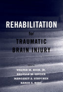Rehabilitation For Traumatic Brain Injury : work includes evidence-based reviews of...