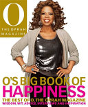 O s Big Book of Happiness  The Best of O  The Oprah Magazine