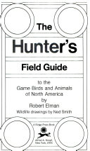 The hunter s field guide to the game birds and animals of North America