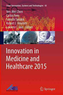 Innovation In Medicine And Healthcare 2015 : which combines the advanced technologies and problem...