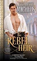 The Rebel Heir : of the classic tropes of the genre —...