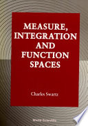 Measure  Integration and Function Spaces