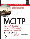 MCITP MICROSOFT EXCHANGE SERVER 2007 MESSAGING DESIGN  DEPLOYMENT STUDY GUIDE  EXAM 70 237  70 238  With CD