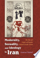 Modernity  Sexuality  and Ideology in Iran