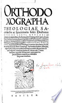 Orthodoxographa Theologiae Sacrosanctae ac syncerioris fidei Doctores Numero LXXVI ...