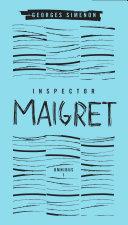 Inspector Maigret Omnibus: Volume 1 Inspector Maigret Series Comprising Four