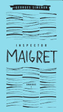 Inspector Maigret Omnibus: Volume 1 by Georges Simenon