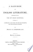 A Hand book of English Literature  Intended for the Use of High Schools  as Well as a Companion and Guide for Private Students  and for General Readers Book PDF