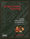Project-based Learning Using Information Technology : become a classic in the...