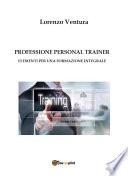 PROFESSIONE PERSONAL TRAINER   Elementi per una formazione integrale