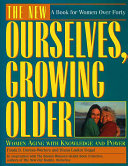 The New Ourselves  Growing Older