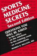 Sports Medicine Secrets : series. also includes relevant information...