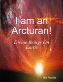 download ebook i am an arcturan! - divine beings on earth! pdf epub