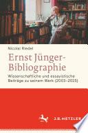 Ernst-Jünger-Bibliographie. Fortsetzung.Wissenschaftliche und essayistische Beiträge zu seinem Werk (2003-2015)