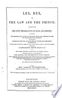 The Presbyterian's Armoury. Vol. I. II. Works of G. Gillespie. Vol. III. Rutherford's Lex Rex-Brown of Wamphray's Apologetical Relation-Calderwood's Pastor and Prelate-Causes of the Lord's Wrath Against Scotland