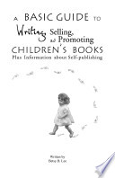A Basic Guide to Writing  Selling  and Promoting Children s Books