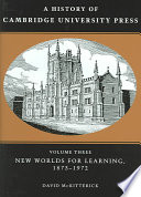 A History of Cambridge University Press  Volume 3  New Worlds for Learning  1873 1972
