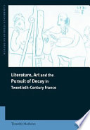 Ebook Literature, Art and the Pursuit of Decay in Twentieth-Century France Epub Timothy Mathews Apps Read Mobile