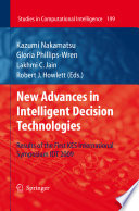 New Advances In Intelligent Decision Technologies : intelligent systems and intelligent technologies which enhance or...