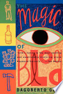 The Magic Of Blood : american fiction. fresh, funny, relentless, and beautifully crafted,...