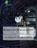 Basics Of Spaceflight For Space Exploration Space Commercialization And Space Colonization