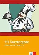 Einhundertelf Kurzrezepte Deutsch als Fremdsprache